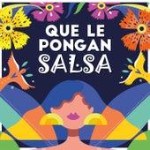 Que Le Pongan Salsa by Richie Ray y Bobby Cruz, ISMAEL RIVERA, El Gran Combo, Willie Colon-Hector Lavoe, Orlando Beltran, Celia Cruz