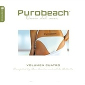 Purobeach Volumen Cuatro by Vanessa Daou, Kings of Groove, Physics, Colman Brothers, Glide, Swerve, Tripshiers, The Urban Roots, Tevlon, Deep Breathing, Skape D'Jear, Jazzloungerz, Paronator, Sebastian Davidson, Mark Knight, Funkagenda, Frank Roger, Consistent, Studio Apartment