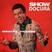 Show Douçura by Moacyr Franco