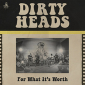 For What It's Worth (Acoustic) de The Dirty Heads