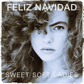 Feliz Navidad (2020 Mix) von Sweet Soft Ladies