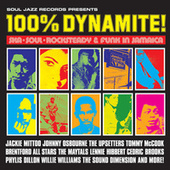 Soul Jazz Records Presents 100% Dynamite! Ska, Soul, Rocksteady and Funk in Jamaica de Various Artists