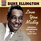Ellington, Duke: Love You Madly (1947-1953) de Various Artists