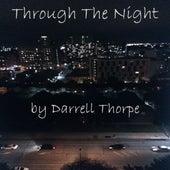 Through the Night by Darrell Thorpe