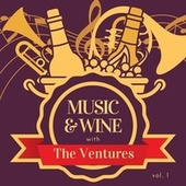 Music & Wine with the Ventures, Vol. 1 von The Ventures