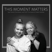 This Moment Matters de This Moment Matters