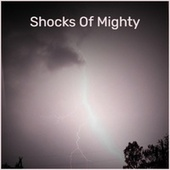 Shocks of Mighty by The Gaylads, The Uniques, The Royals, Bob Marley, The Upsetters, Derrick Morgan, Lee