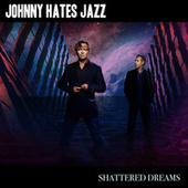 Shattered Dreams (Re-Recorded) von Johnny Hates Jazz