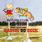 Babies Go Beck by Sweet Little Band