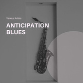Anticipation Blues by Various Artists