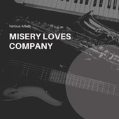 Misery Loves Company de Various Artists