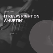 It Keeps Right on a Hurtin´ de Various Artists