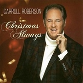 Christmas Always by Carroll Roberson