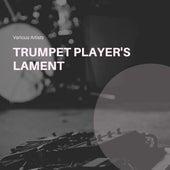 Trumpet Player's Lament von Various Artists