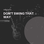 Don't Swing That Way von Various Artists