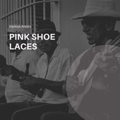 Pink Shoe Laces de Various Artists