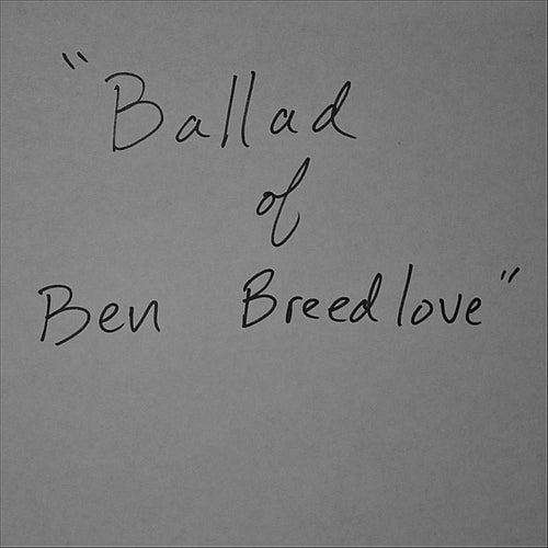 Ballad of Ben Breedlove by Jon Chi