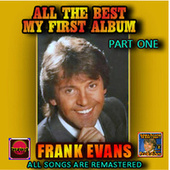 All the Best - My First Album, Pt. 1 (Remastered) by Frank Evans