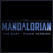 The Baby (From 'the Mandalorian') (Piano Rendition) by The Blue Notes