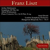 Liszt: Piano Concerto No 1 in E Flat, S 124 - Hungarian Rhapsody No 1 - No 6 de Arthur Rubinstein, Symphony Of The Air, Alfred Wallenstein, London Symphony Orchestra, Antal Doráti