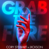 Grab the Fire by Cory Stewart
