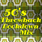 50's Throwback Lockdown Mix von Various Artists