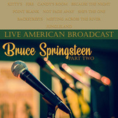 Live American Broadcast - Part Two (Live) von Bruce Springsteen