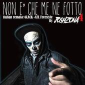 Non e' che me ne fotto (italian remake) [6LACK-ATL Freestyle] by JoshZona4