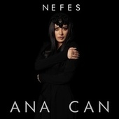 Ana Can by Nefes