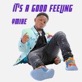 It's a Good Feeling by Ymike