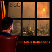 Life's Reflections by F.O.C.