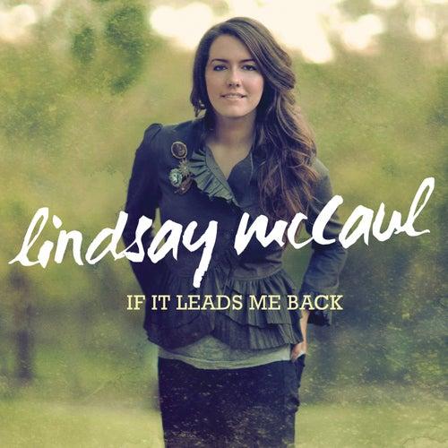 If It Leads Me Back by Lindsay McCaul
