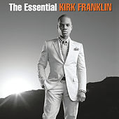The Essential Kirk Franklin by Kirk Franklin