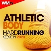 Athletic Body Hard Running Session 2020 (60 Minutes Non-Stop Mixed Compilation for Fitness & Workout 160 Bpm) von Workout Music Tv