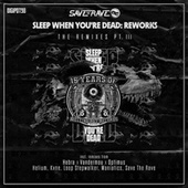 Sleep When You're Dead: Reworks, Pt. 3 von Save The Rave