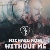 Without Me de Michael Rose