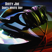 Dirty White Boy von Dirty Joe