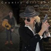 Country Girl Spy by John Anthony
