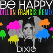 Be Happy (Dillon Francis Remix) de Dixie D'Amelio