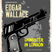 Gangster in London (Ungekürzt) von Edgar Wallace