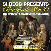 Si Begg Presents Buckfunk 3000: The Hardcore Beats Arrangements de Si Begg