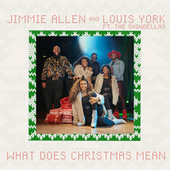 What Does Christmas Mean (feat. The Shindellas) von Jimmie Allen