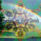 55 Mind over Matter Sounds von Yoga Tribe
