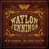 The MCA Recordings: The Ultimate Collection by Waylon Jennings