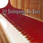 10 Jumping In Jazz by Chillout Lounge