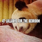 47 Lullabye for the Bedroom by Best Relaxing SPA Music