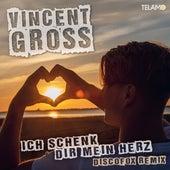 Ich schenk Dir mein Herz (Discofox Remix) von Vincent Gross
