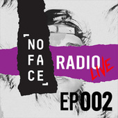 NoFace Radio Live EP002 by NoFace Records