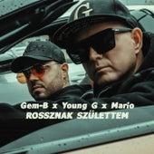 Rossznak születtem (feat. Young G & Mario) by Gem-B