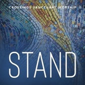 Stand by Crossings Sanctuary Worship